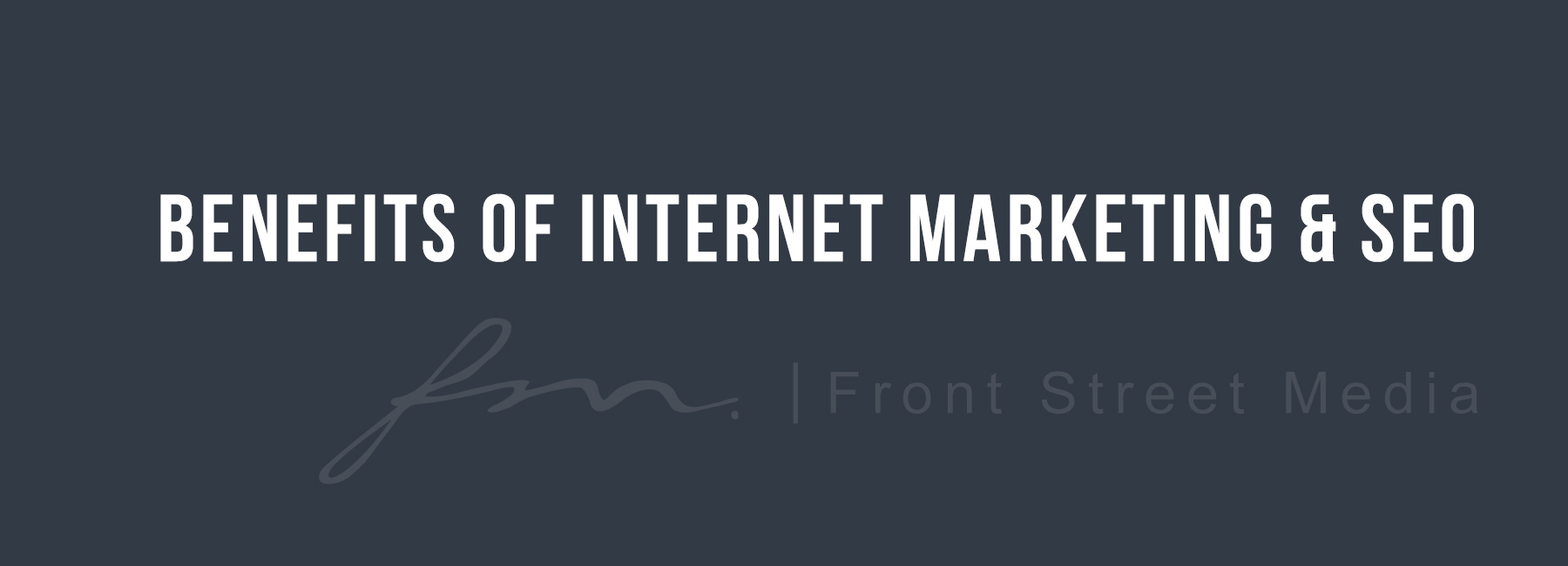 Benefits of Internet marketing & SEO