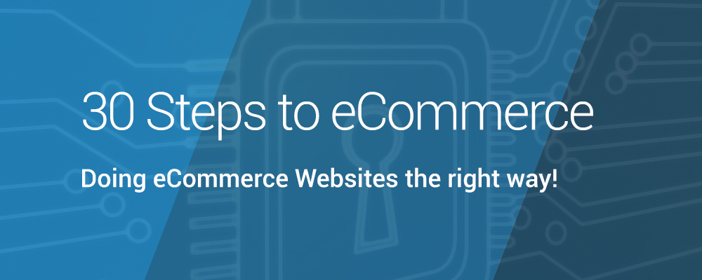 30 Steps to Creating an eCommerce Site