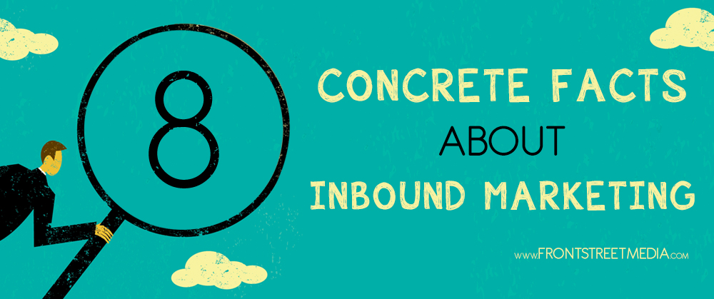 8 Concrete Facts About Inbound Marketing