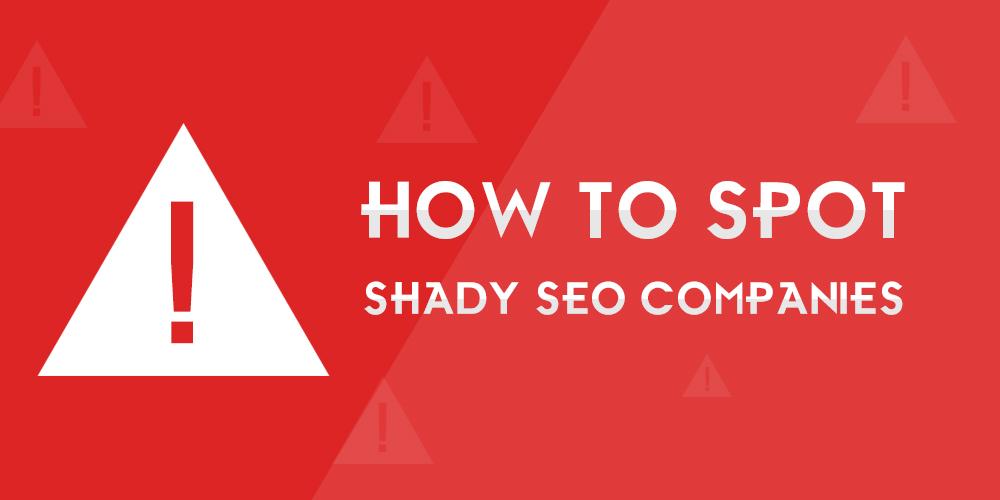 Spot Shady SEO Companies