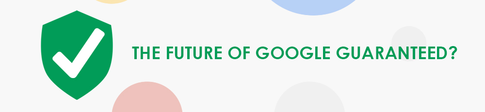 Future of Google Guaranteed