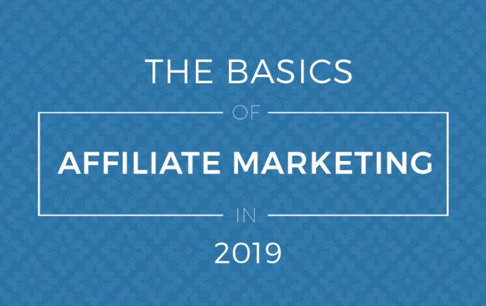 Basics of Affiliate Marketing in 2019