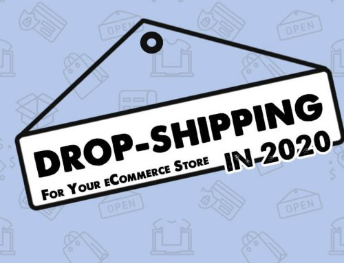Drop-Shipping For Your eCommerce Store in 2020