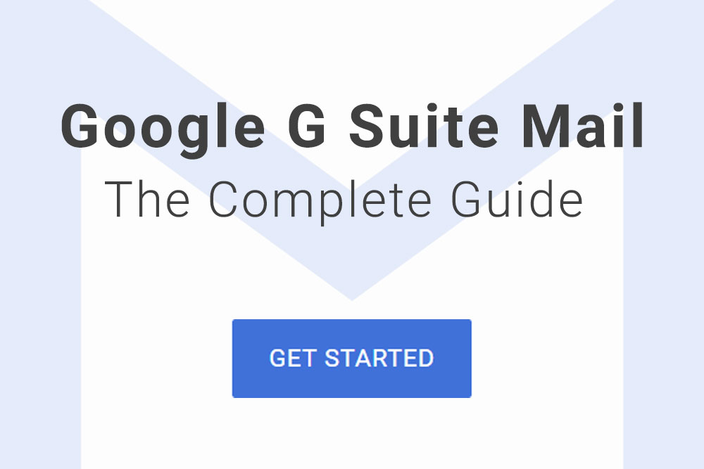 Google G Suite Mail – The Complete Guide: How to Set Up Google G Suite Using Your Domain Name